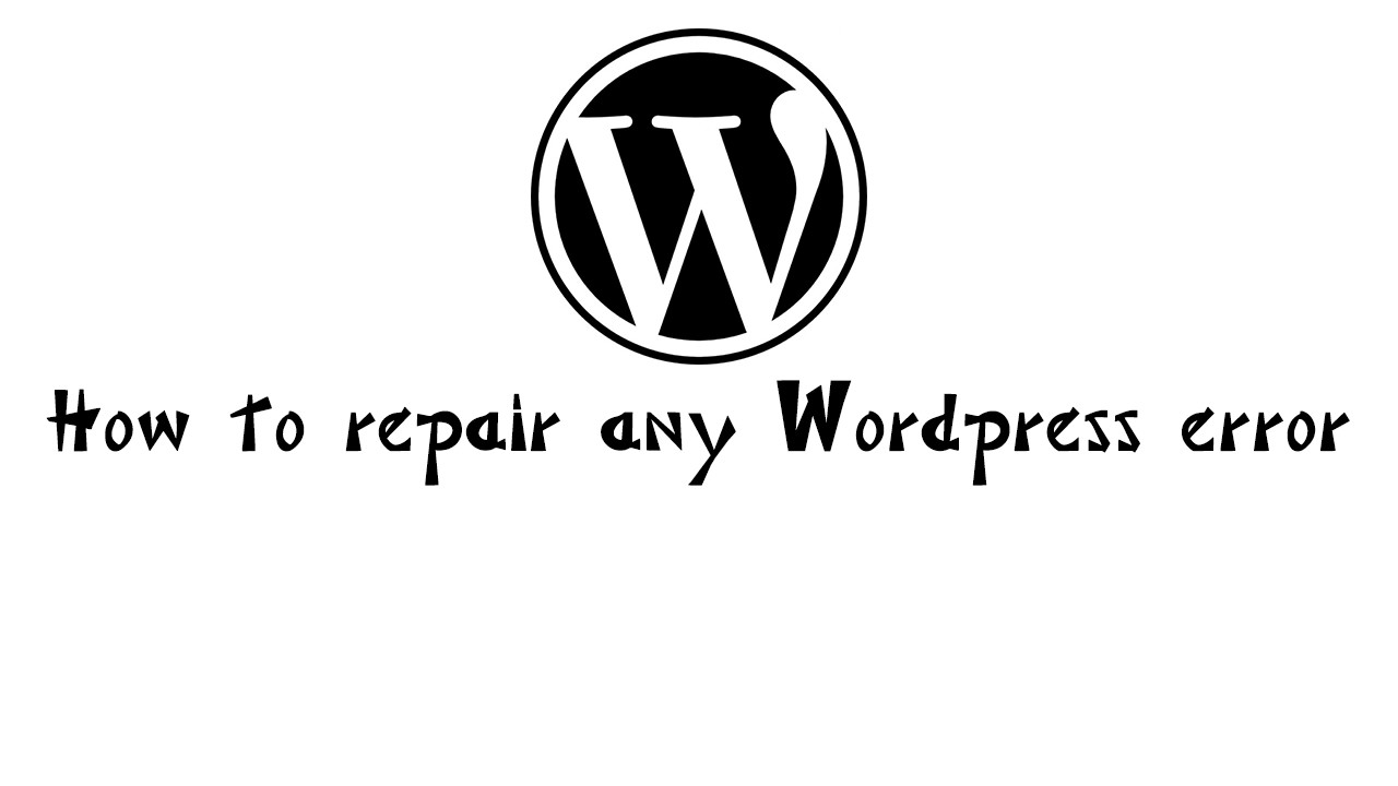 How to repair any wordpress error